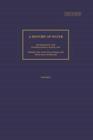 A History of Water, Series III, Volume 2: Sovereignty and International Water Law