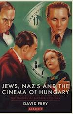 Jews, Nazis and the Cinema of Hungary