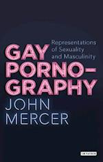 Gay Pornography (Library of Gender and Popular Culture)
