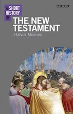 A Short History of the New Testament af Halvor Moxnes