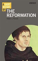 A Short History of the Reformation (I B Tauris Short Histories)