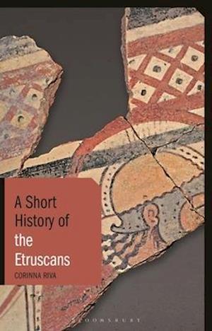 Bog, hardback A Short History of the Etruscans af Corinna Riva