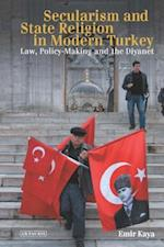 Secularism and State Religion in Modern Turkey (Library of Modern Turkey, nr. 9)
