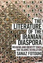 The Literature of the Iranian Diaspora af Sanaz Fotouhi