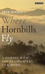 Where Hornbills Fly af Erik Jensen