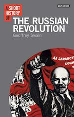 A Short History of the Russian Revolution (I B Tauris Short Histories)