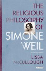 The Religious Philosophy of Simone Weil (Library of Modern Religion)