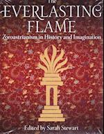 The Everlasting Flame (International Library of Historical Studies)
