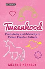 Tweenhood (Library of Gender and Popular Culture)