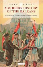 A Modern History of the Balkans (Library of Balkan Studies)