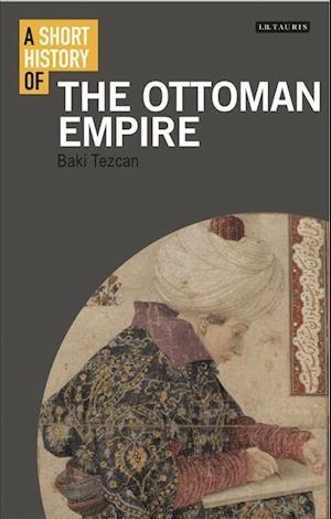Bog, paperback A Short History of the Ottoman Empire af Baki Tezcan