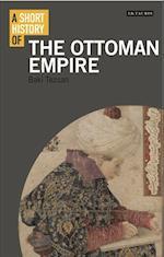 A Short History of the Ottoman Empire (I B Tauris Short Histories)