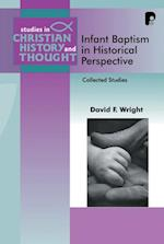 Infant Baptism in Historical Perspective (Studies In Christian History And Thought Series)