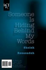 Someone Is Hiding Behind My Words af Sholeh Rezazadeh