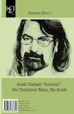 Arab Zadast 'Aniran' Be Cheshme Man, Na Arab