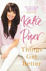 Things Get Better af Katie Piper