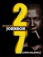 27: Robert Johnson (The 27 Club Series)