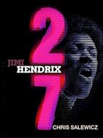 27: Jimi Hendrix (The 27 Club Series)