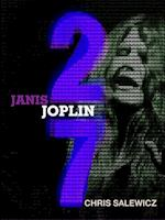 27: Janis Joplin (The 27 Club Series)
