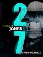 27: Brian Jones (The 27 Club Series)