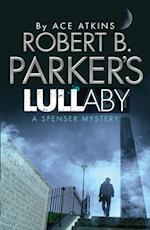 Robert B. Parker's Lullaby (A Spenser Mystery) af Ace Atkins