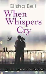 When Whispers Cry