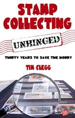 Stamp Collecting Unhinged