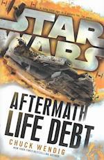 Star Wars: Aftermath: Life Debt af Chuck Wendig