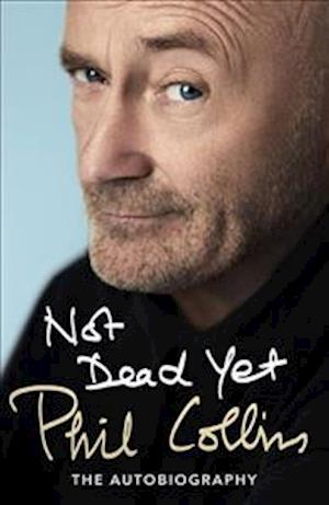 Bog, hardback Not Dead Yet: The Autobiography af Phil Collins