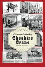 A Vintage Casebook of Cheshire Crime