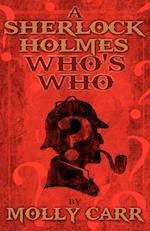A Sherlock Holmes Who's Who (With of Course Dr. Watson)