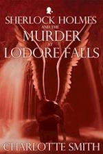 Sherlock Holmes and the Murder at Lodore Falls af Charlotte Smith