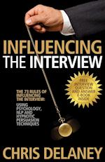 The 73 Rules of Influencing the Interview Using Psychology, NLP and Hypnotic Persuasion Techniques af Chris Delaney