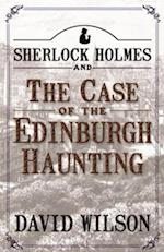 Sherlock Holmes and The Case of The Edinburgh Haunting