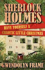 Sherlock Holmes: Have Yourself a Chaotic Little Christmas