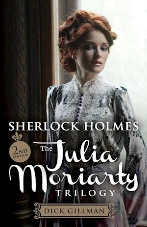 Sherlock Holmes and The Julia Moriarty Trilogy - 2nd Edition
