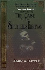 The Final Tales of Sherlock Holmes - Volume Three - The Shepherds Bushman