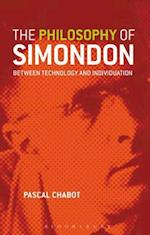 The Philosophy of Simondon: Between Technology and Individuation af Pascal Chabot, Graeme Kirkpatrick, Chabot