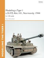 Modelling a Tiger I s.SS.PZ.Abt.101, Normandy 1944 (Osprey Modelling Guides)
