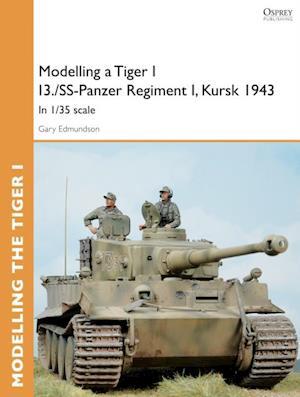 Modelling a Tiger I I3./SS-Panzer Regiment I, Kursk 1943