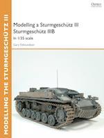 Modelling a Sturmgesch tz III Sturmgesch tz IIIB