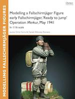 Modelling a Fallschirmj ger Figure early Fallschirmj ger, 'Ready to jump' Operation Merkur, May 1941 (Osprey Modelling Guides)
