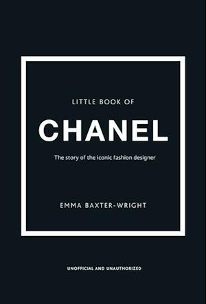 Bog, hardback The Little Book of Chanel af Emma Baxter-Wright