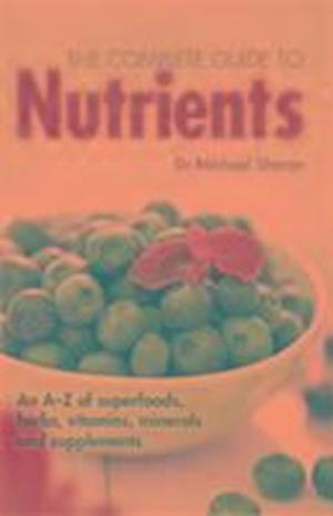 Bog, paperback The Complete Guide to Nutrients af Michael Sharon