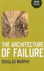 The Architecture of Failure