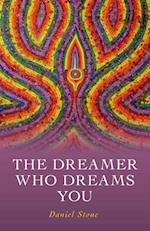 Dreamer Who Dreams You