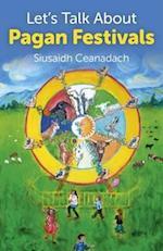 Let's Talk About Pagan Festivals af Siusaidh Ceanadach