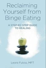 Reclaiming Yourself from Binge Eating