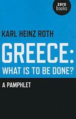 Greece: What is to be Done?
