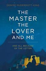 Master, The Lover, and Me